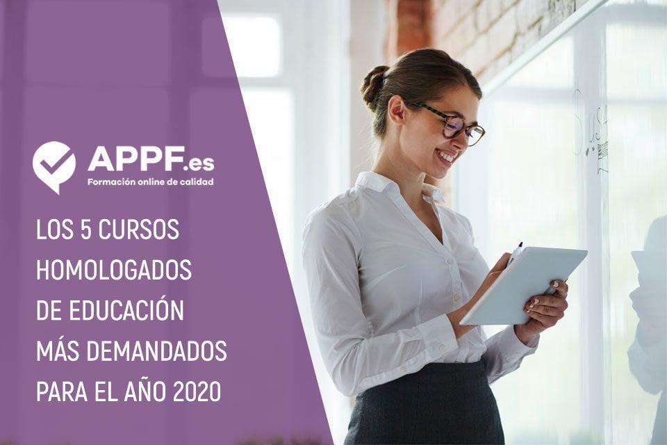 5 Cursos Homologados En Educacion Mas Demandados En 2020 Appf